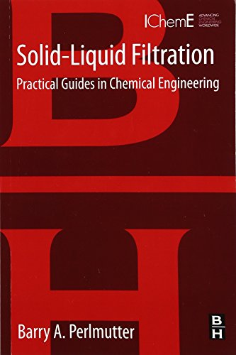 9780128030530: Solid-Liquid Filtration: Practical Guides in Chemical Engineering