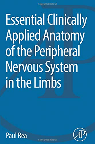 9780128030622: Essential Clinically Applied Anatomy of the Peripheral Nervous System in the Limbs
