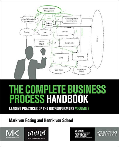 9780128030684: The Complete Business Process Handbook: Leading Practices From Outperformers Volume 3