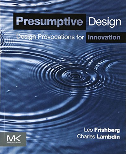 9780128030868: Presumptive Design: Design Provocations for Innovation