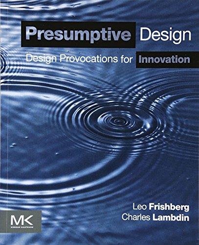 9780128030868: Presumptive Design: Design Provocations for Innovation