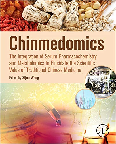 9780128031179: Chinmedomics: The Integration of Serum Pharmacochemistry and Metabolomics to Elucidate the Scientific Value of Traditional Chinese Medicine