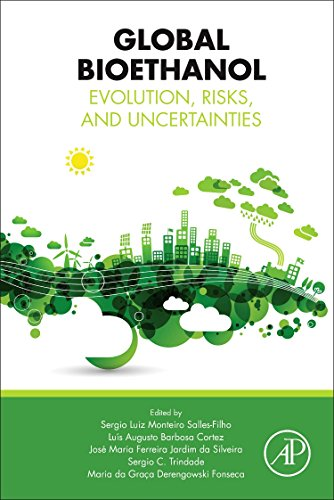 Global Bioethanol: Evolution, Risks, and Uncertainties Monteiro