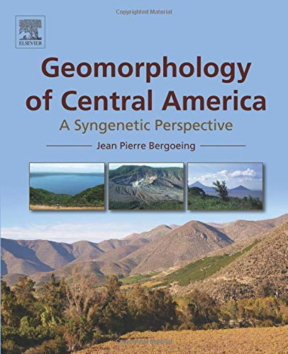 9780128031599: Geomorphology of Central America: A Syngenetic Perspective