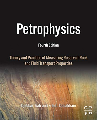 9780128031889: Petrophysics: Theory and Practice of Measuring Reservoir Rock and Fluid Transport Properties