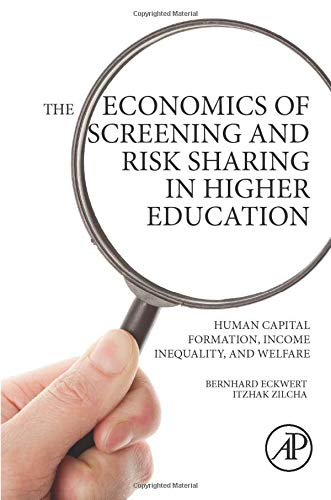 9780128031902: The Economics of Screening and Risk Sharing in Higher Education: Human Capital Formation, Income Inequality, and Welfare
