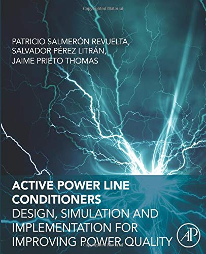 9780128032169: Active Power Line Conditioners: Design, Simulation and Implementation for Improving Power Quality