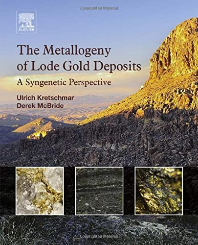9780128032220: The Metallogeny of Lode Gold Deposits: A Syngenetic Perspective