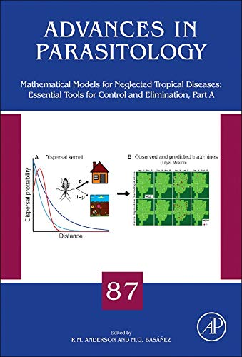 9780128032565: Mathematical Models for Neglected Tropical Diseases: Essential Tools for Control and Elimination, Part A, Volume 87 (Advances in Parasitology)