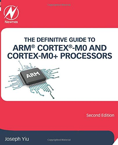 9780128032770: The Definitive Guide to ARM® Cortex®-M0 and Cortex-M0+ Processors, Second Edition