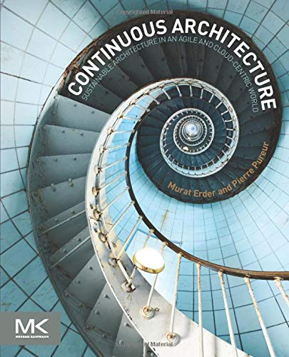 9780128032848: Continuous Architecture: Sustainable Architecture in an Agile and Cloud-Centric World