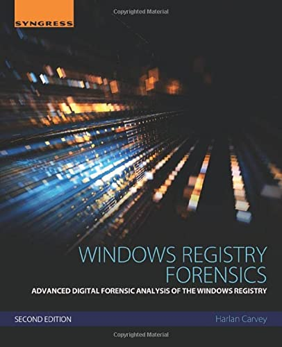 9780128032916: Windows Registry Forensics, Second Edition: Advanced Digital Forensic Analysis of the Windows Registry