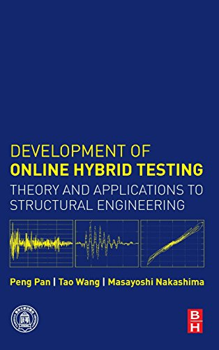 9780128033784: Development of Online Hybrid Testing: Theory and Applications to Structural Engineering