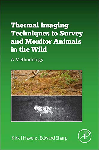 9780128033845: Thermal Imaging Techniques to Survey and Monitor Animals in the Wild: A Methodology
