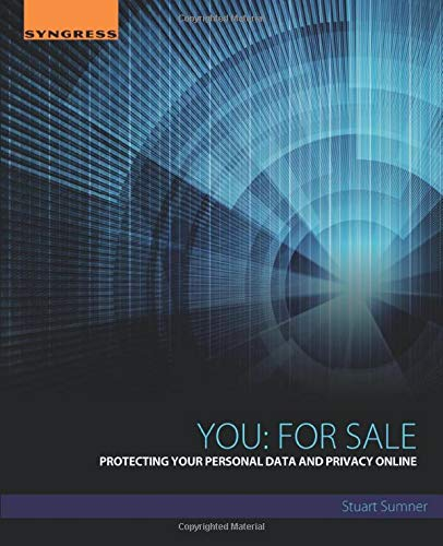 9780128034057: You: For Sale: Protecting Your Personal Data and Privacy Online