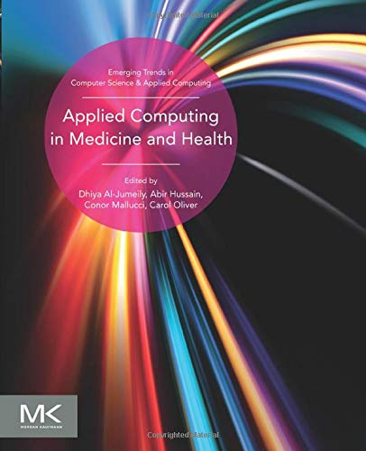 9780128034682: Applied Computing in Medicine and Health (Emerging Topics in Computer Science and Applied Computing)