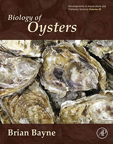 Biology of Oysters, Volume 41 (Developments in Aquaculture and Fisheries Science): Brian Leicester ...