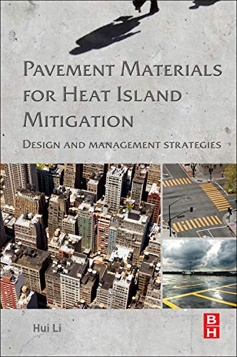 9780128034767: Pavement Materials for Heat Island Mitigation: Design and Management Strategies