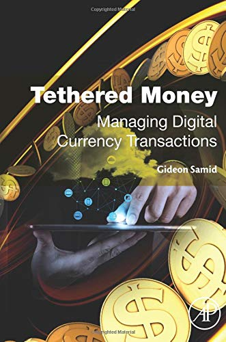 9780128034774: Tethered Money: Managing Digital Currency Transactions