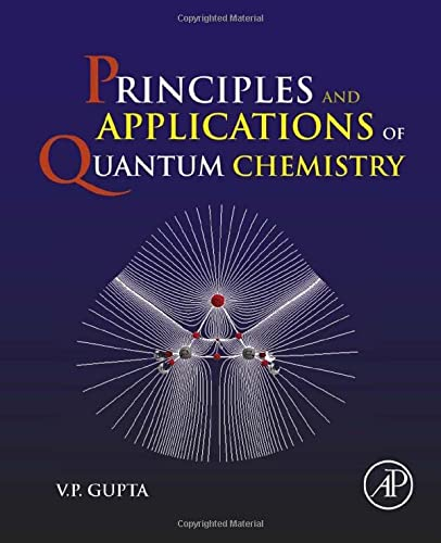 9780128034781: Principles and Applications of Quantum Chemistry