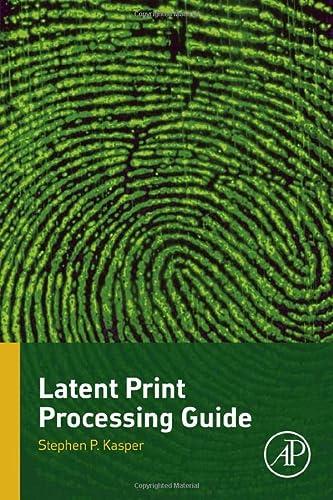 Latent Print Processing Guide: Stephen Kasper