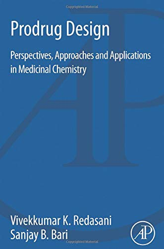 9780128035191: Prodrug Design: Perspectives, Approaches and Applications in Medicinal Chemistry