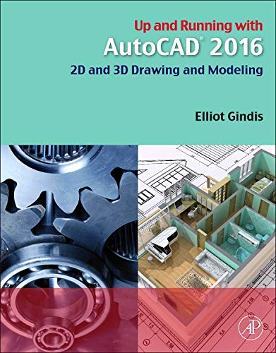 9780128035726: Up and Running with AutoCAD 2016: 2D and 3D Drawing and Modeling