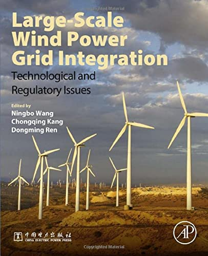 9780128036051: Large-Scale Wind Power Grid Integration: Technological and Regulatory Issues