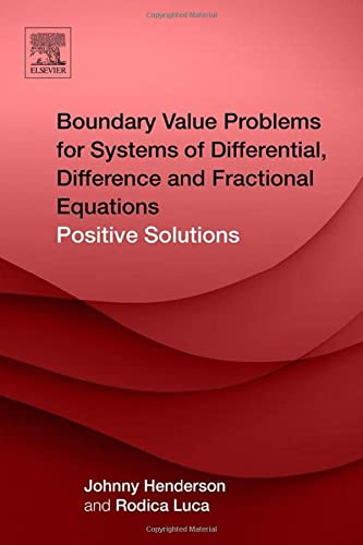 9780128036525: Boundary Value Problems for Systems of Differential, Difference and Fractional Equations: Positive Solutions