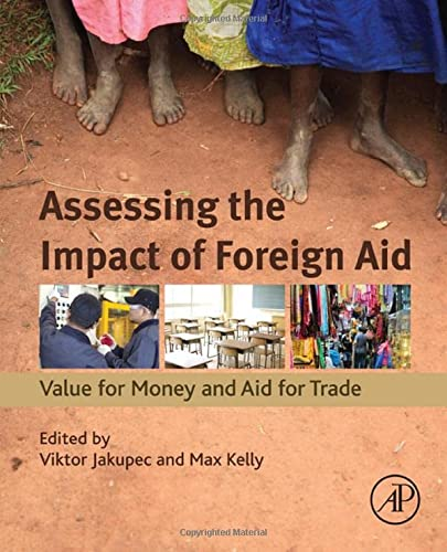 9780128036600: Assessing the Impact of Foreign Aid: Value for Money and Aid for Trade