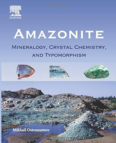9780128037218: Amazonite: Mineralogy, Crystal Chemistry, and Typomorphism