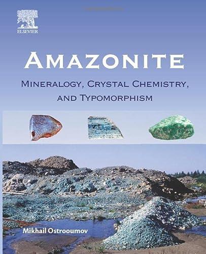 9780128037218: Amazonite: Mineralogy, Crystal Chemistry, and Typomorphism