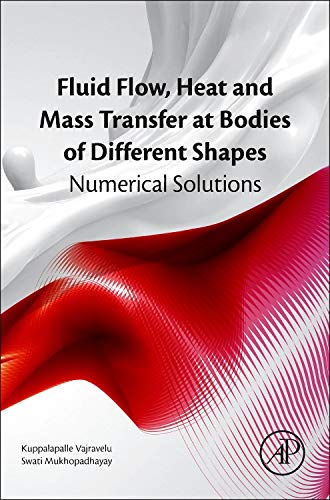 9780128037331: Fluid Flow, Heat and Mass Transfer at Bodies of Different Shapes: Numerical Solutions