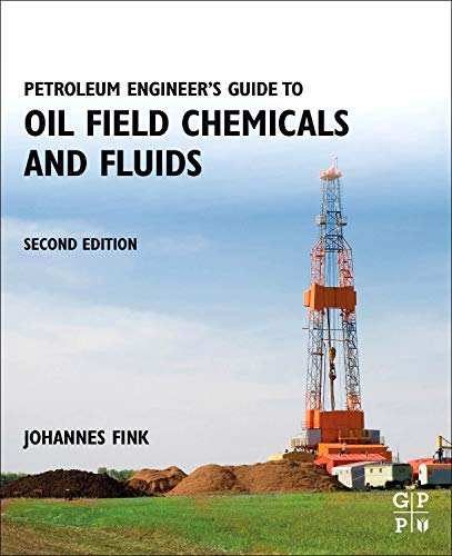9780128037348: Petroleum Engineer's Guide to Oil Field Chemicals and Fluids, Second Edition