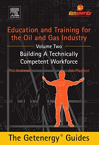 9780128037553: Education and Training for the Oil and Gas Industry: Building A Technically Competent Workforce [CUSTOM]