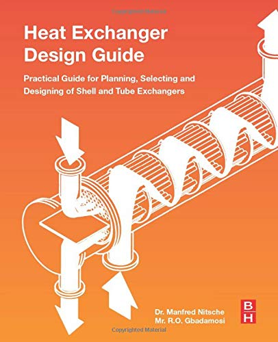 9780128037645: Heat Exchanger Design Guide: A Practical Guide for Planning, Selecting and Designing of Shell and Tube Exchangers