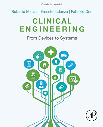 9780128037676: Clinical Engineering: From Devices to Systems