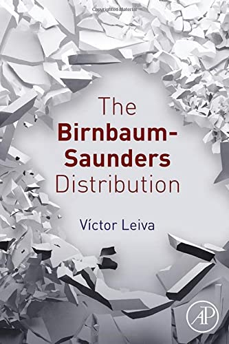 9780128037690: The Birnbaum-Saunders Distribution