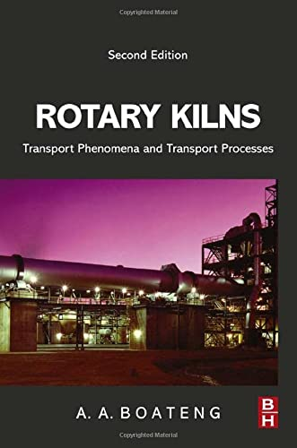 9780128037805: Rotary Kilns, Second Edition: Transport Phenomena and Transport Processes