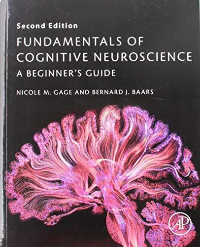 9780128038130: Fundamentals of Cognitive Neuroscience: A Beginner's Guide