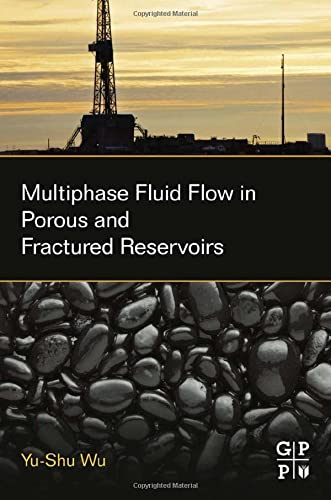 9780128038482: Multiphase Fluid Flow in Porous and Fractured Reservoirs