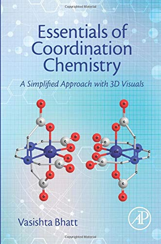 9780128038956: Essentials of Coordination Chemistry: A Simplified Approach with 3D Visuals