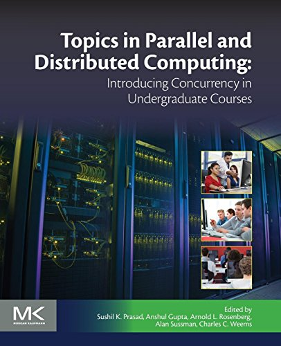 9780128038994: Topics in Parallel and Distributed Computing: Introducing Concurrency in Undergraduate Courses