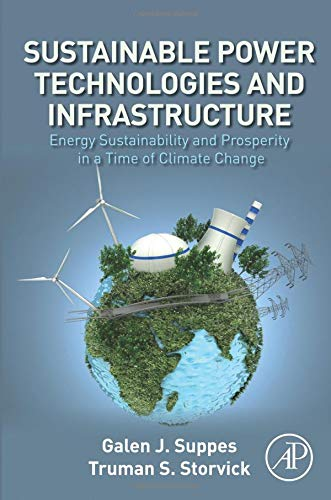 9780128039090: Sustainable Power Technologies and Infrastructure: Energy Sustainability and Prosperity in a Time of Climate Change