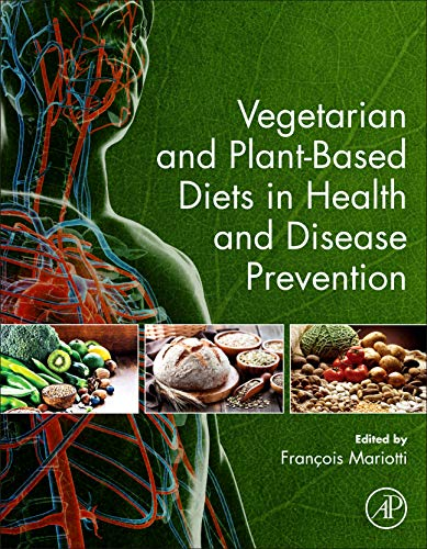 Vegetarian and Plant-Based Diets in Health and: Francois Mariotti