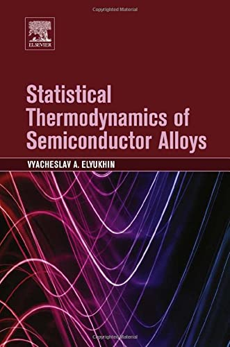 Statistical Thermodynamics of Semiconductor Alloys: Vyacheslav A. Elyukhin