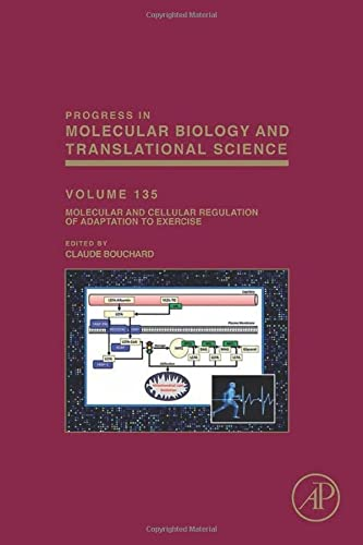 9780128039915: Molecular and Cellular Regulation of Adaptation to Exercise, Volume 135 (Progress in Molecular Biology and Translational Science)