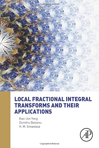 9780128040027: Local Fractional Integral Transforms and Their Applications