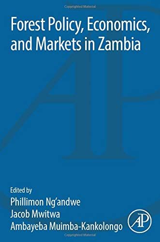 9780128040904: Forest Policy, Economics, and Markets in Zambia