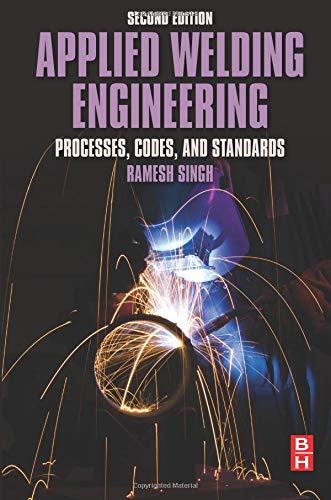 9780128041765: Applied Welding Engineering, Second Edition: Processes, Codes, and Standards